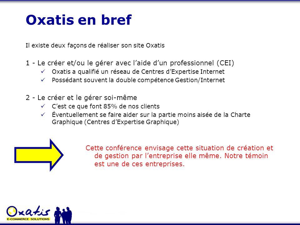 Oxatis en brefIl existe deux façons de réaliser son site Oxatis. 1 - Le créer et/ou le gérer avec l'aide d'un professionnel (CEI)