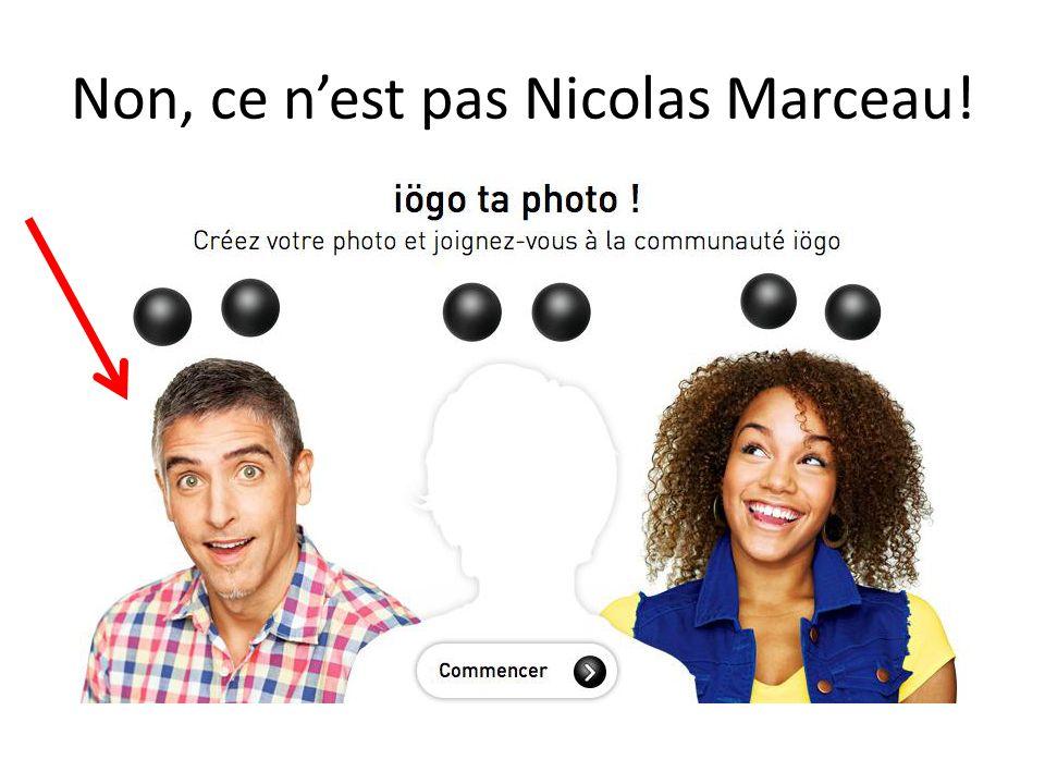 Non, ce n'est pas Nicolas Marceau!