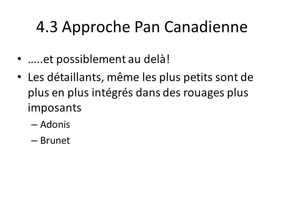 4.3 Approche Pan Canadienne