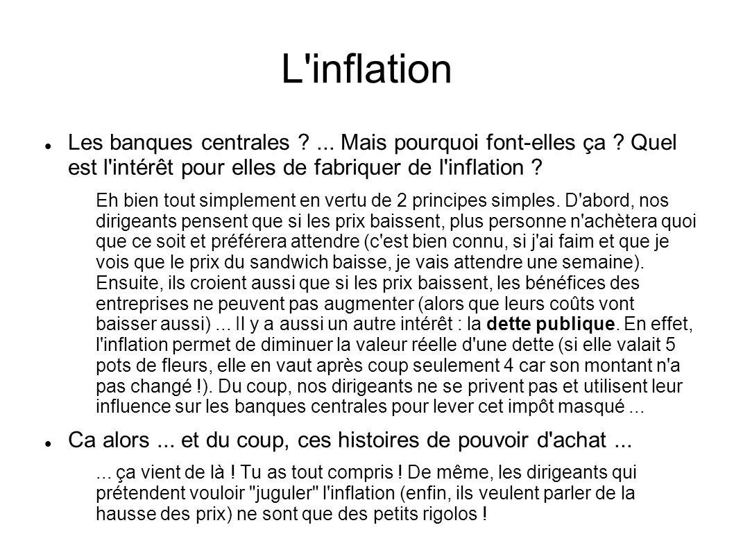 L inflation Les banques centrales ... Mais pourquoi font-elles ça Quel est l intérêt pour elles de fabriquer de l inflation