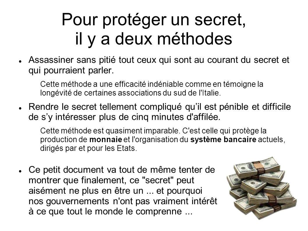 Pour protéger un secret, il y a deux méthodes