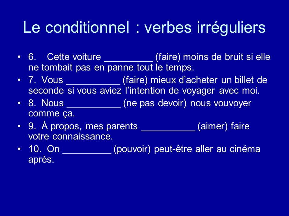 Le conditionnel : verbes irréguliers