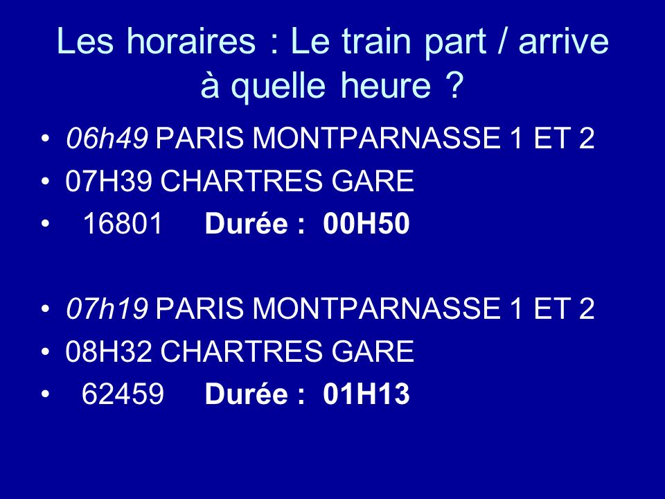 Les horaires : Le train part / arrive à quelle heure