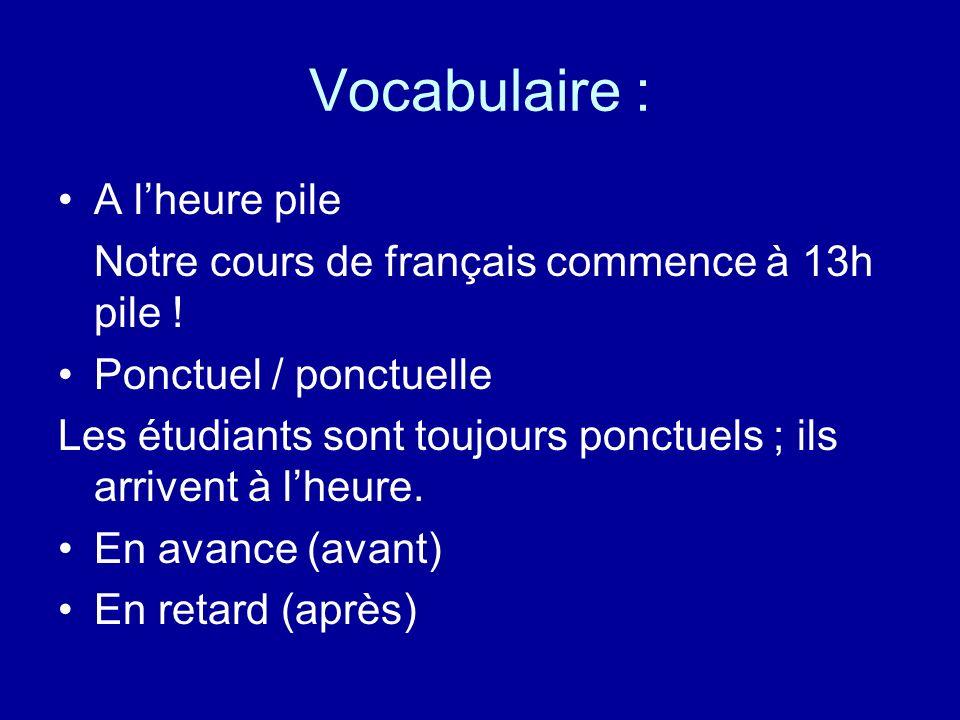 Vocabulaire : A l'heure pile