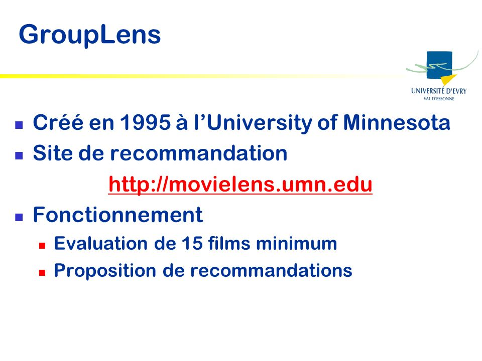 GroupLens Créé en 1995 à l'University of Minnesota
