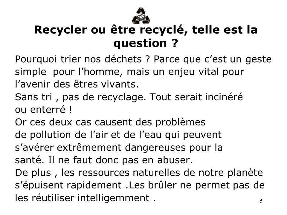 Recycler ou être recyclé, telle est la question