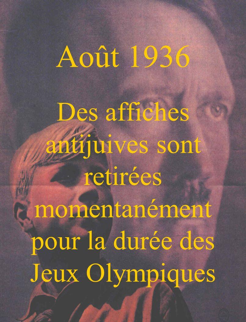 Août 1936 Des affiches antijuives sont retirées momentanément pour la durée des Jeux Olympiques