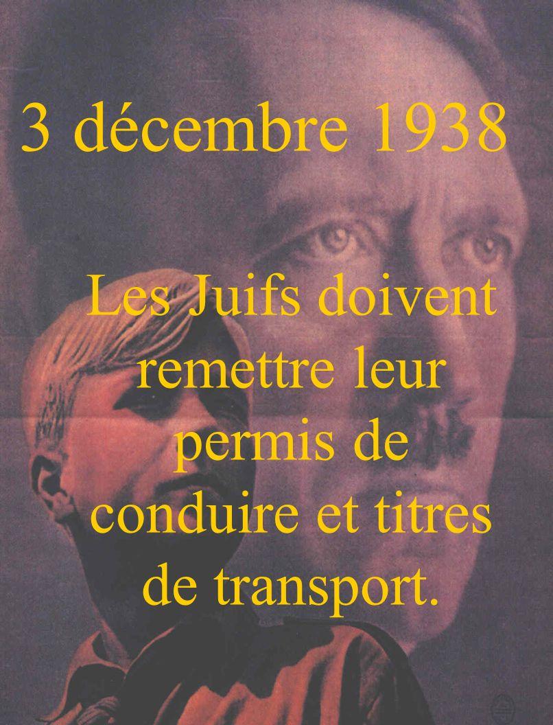 3 décembre 1938 Les Juifs doivent remettre leur permis de conduire et titres de transport.