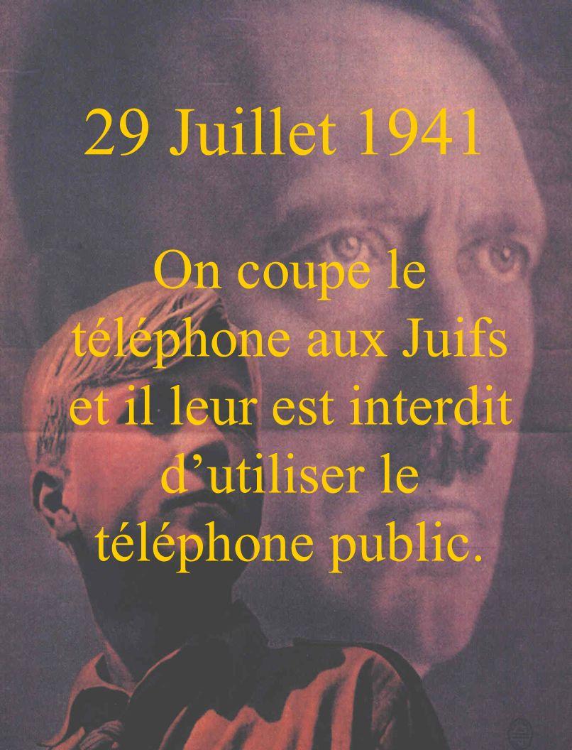 29 Juillet 1941 On coupe le téléphone aux Juifs et il leur est interdit d'utiliser le téléphone public.