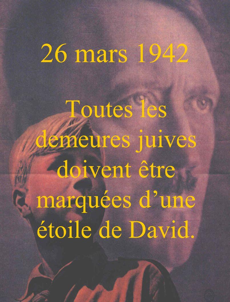 26 mars 1942 Toutes les demeures juives doivent être marquées d'une étoile de David.