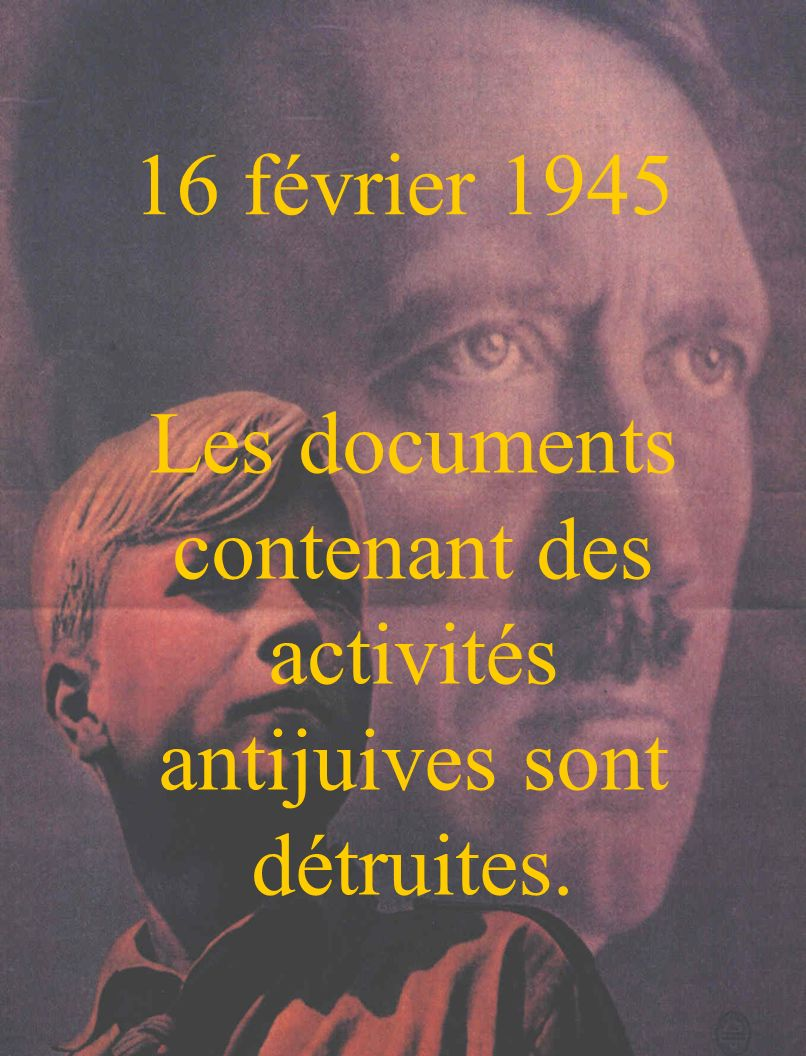Les documents contenant des activités antijuives sont détruites.