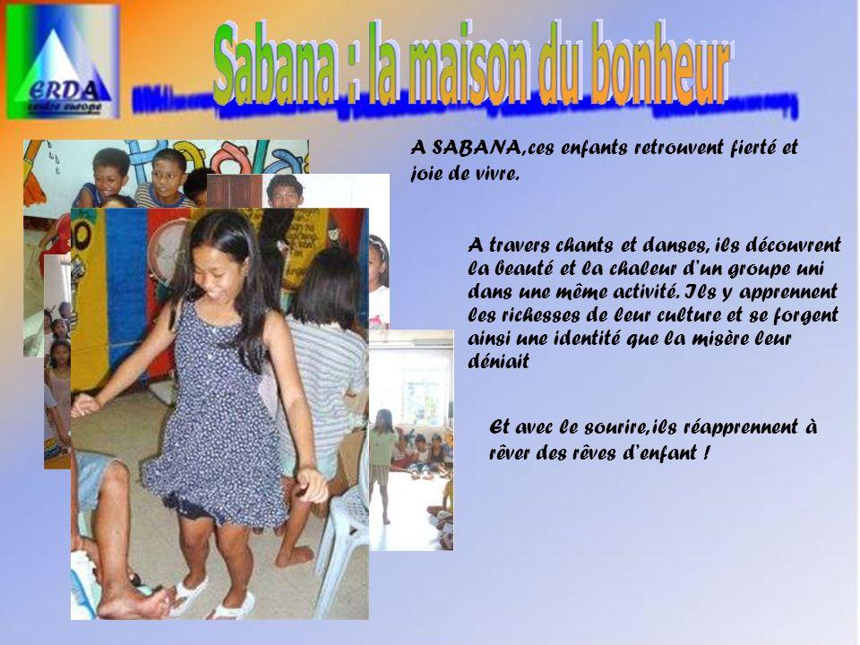 A SABANA, ces enfants retrouvent fierté et joie de vivre.