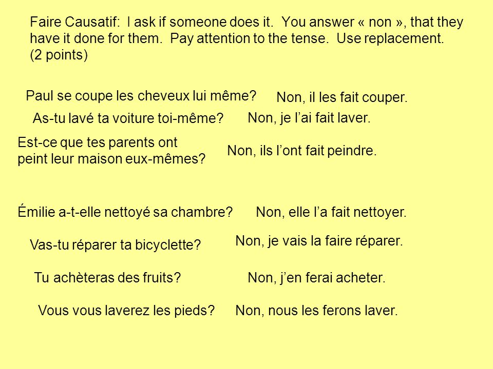 Faire Causatif: I ask if someone does it