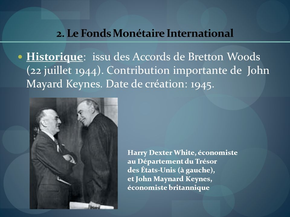 2. Le Fonds Monétaire International
