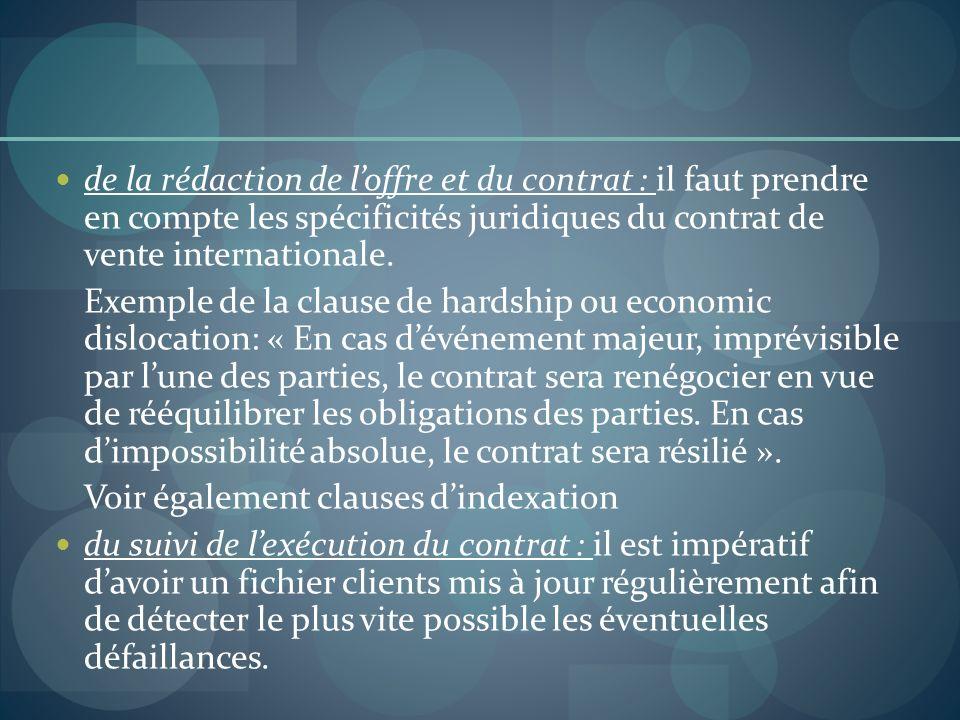 de la rédaction de l'offre et du contrat : il faut prendre en compte les spécificités juridiques du contrat de vente internationale.