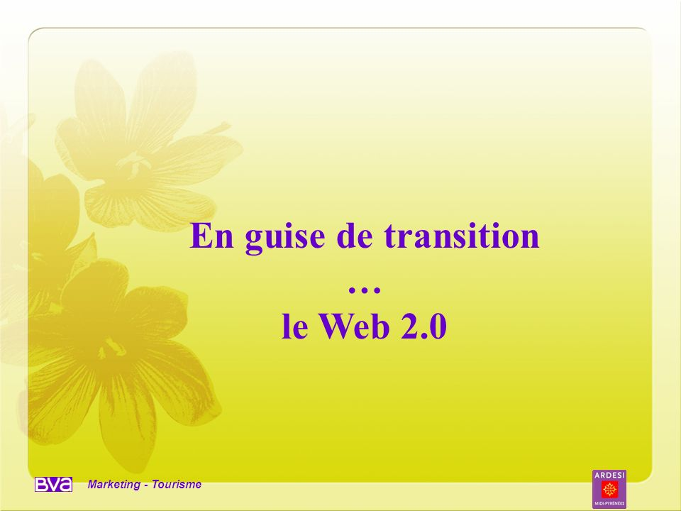 En guise de transition … le Web 2.0
