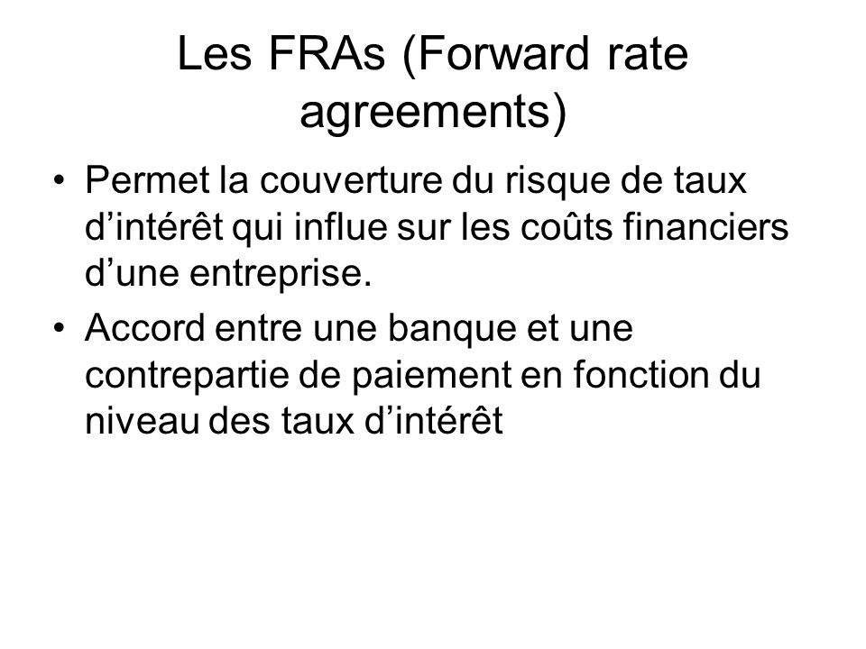 Les FRAs (Forward rate agreements)