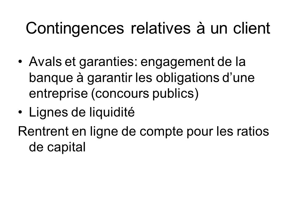Contingences relatives à un client