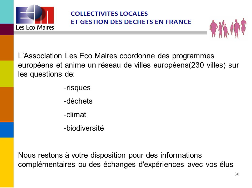 L Association Les Eco Maires coordonne des programmes européens et anime un réseau de villes européens(230 villes) sur les questions de: