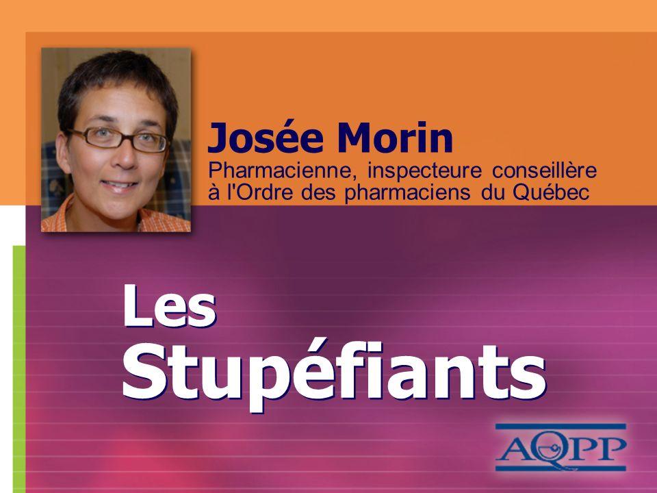 Josée Morin Pharmacienne, inspecteure conseillère à l Ordre des pharmaciens du Québec
