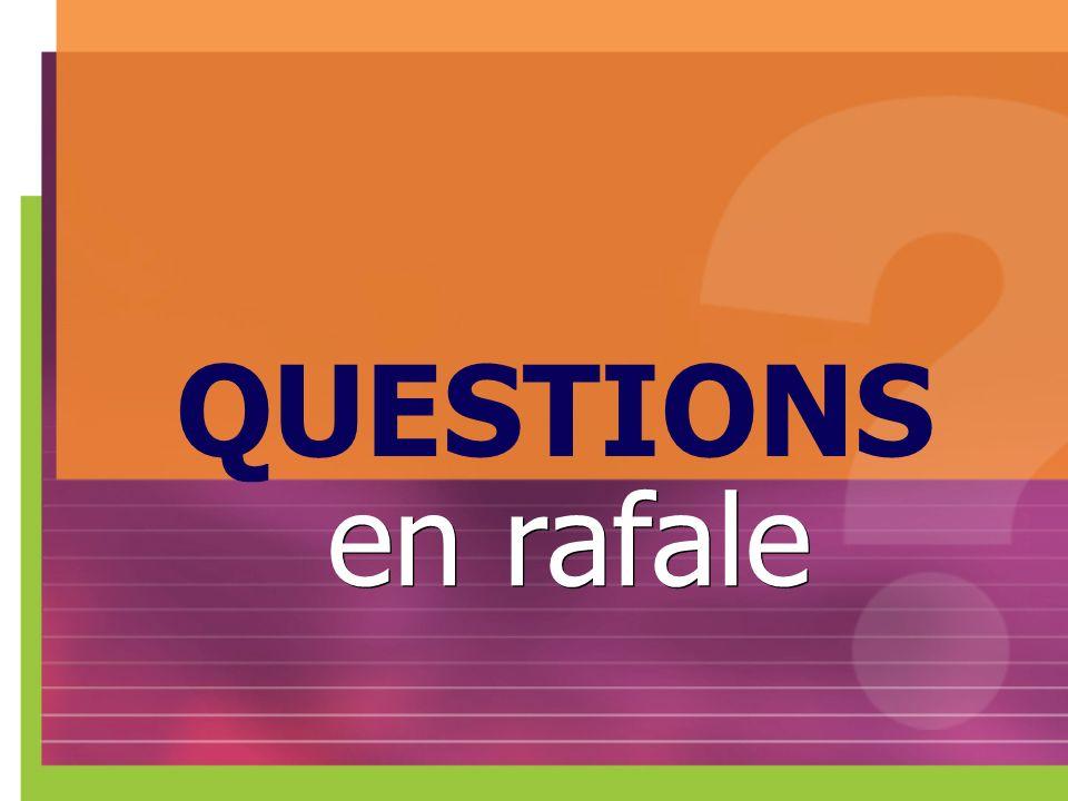 QUESTIONS en rafale