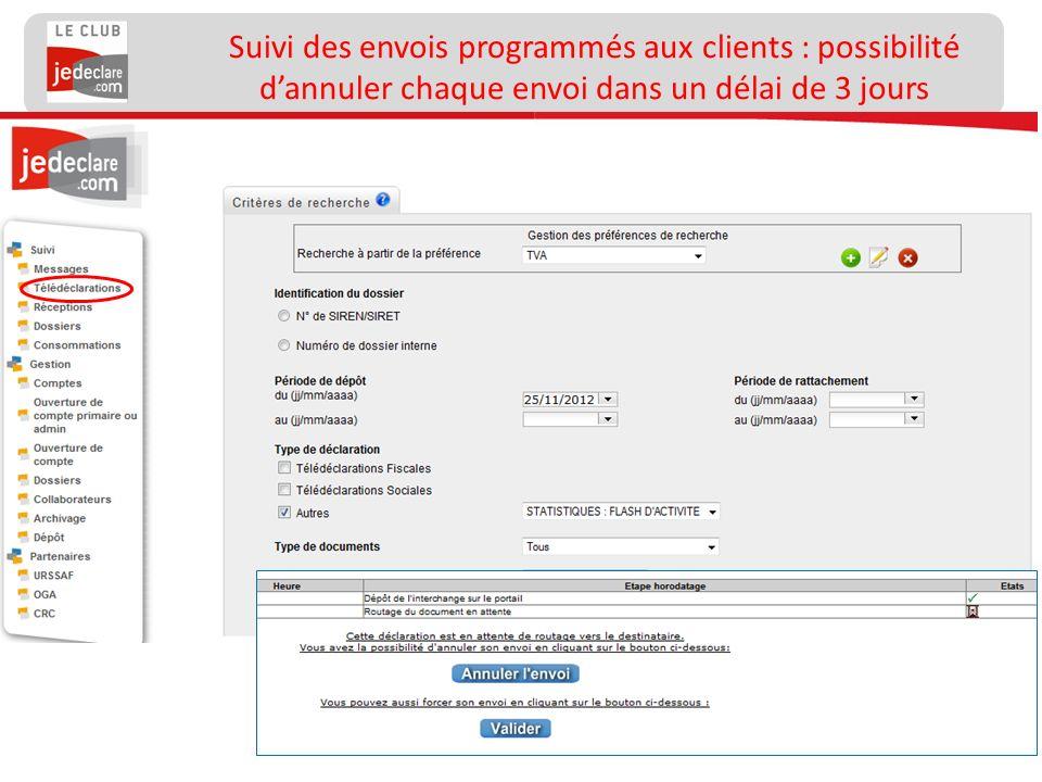 Suivi des envois programmés aux clients : possibilité d'annuler chaque envoi dans un délai de 3 jours