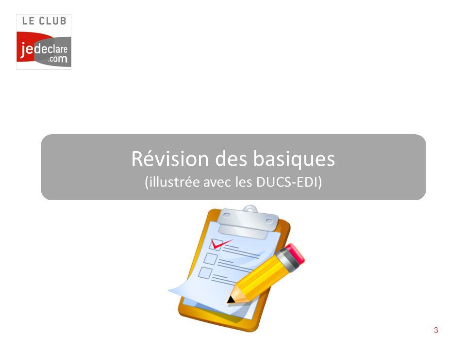 Révision des basiques (illustrée avec les DUCS-EDI)