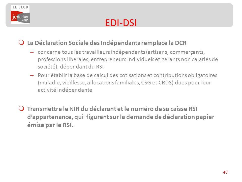 EDI-DSI La Déclaration Sociale des Indépendants remplace la DCR