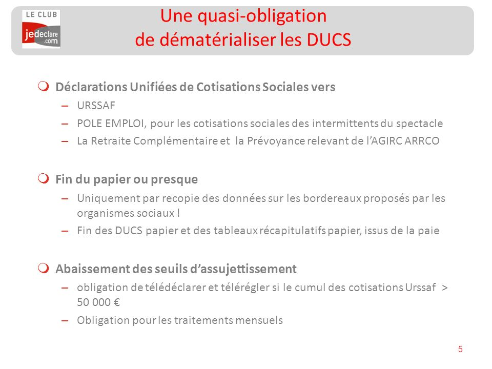 Une quasi-obligation de dématérialiser les DUCS