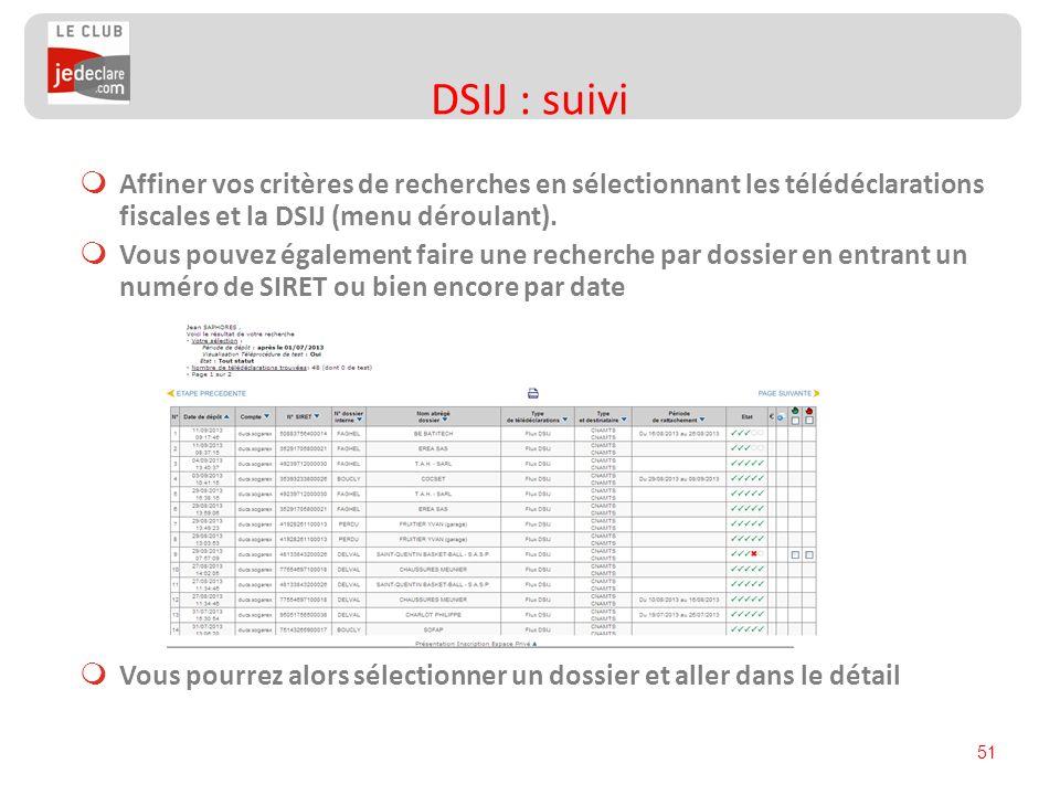 DSIJ : suivi Affiner vos critères de recherches en sélectionnant les télédéclarations fiscales et la DSIJ (menu déroulant).