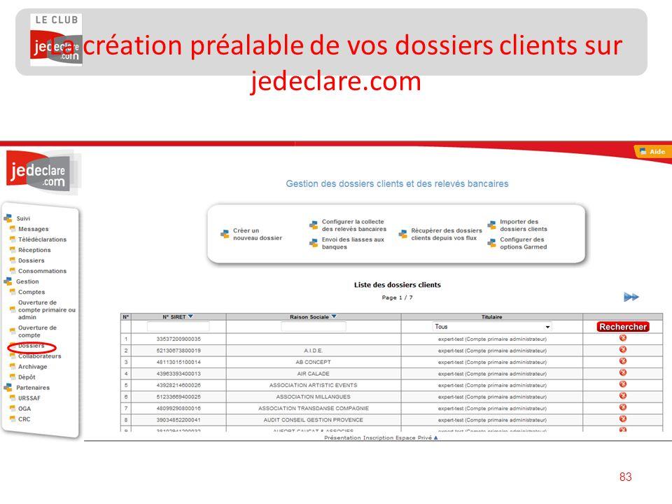 La création préalable de vos dossiers clients sur jedeclare.com