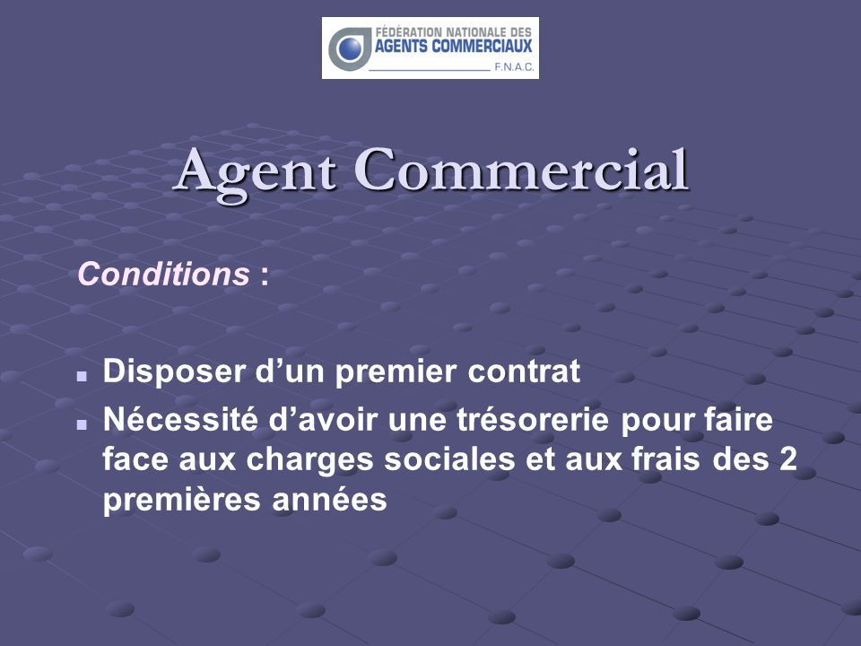 Agent Commercial Conditions : Disposer d'un premier contrat
