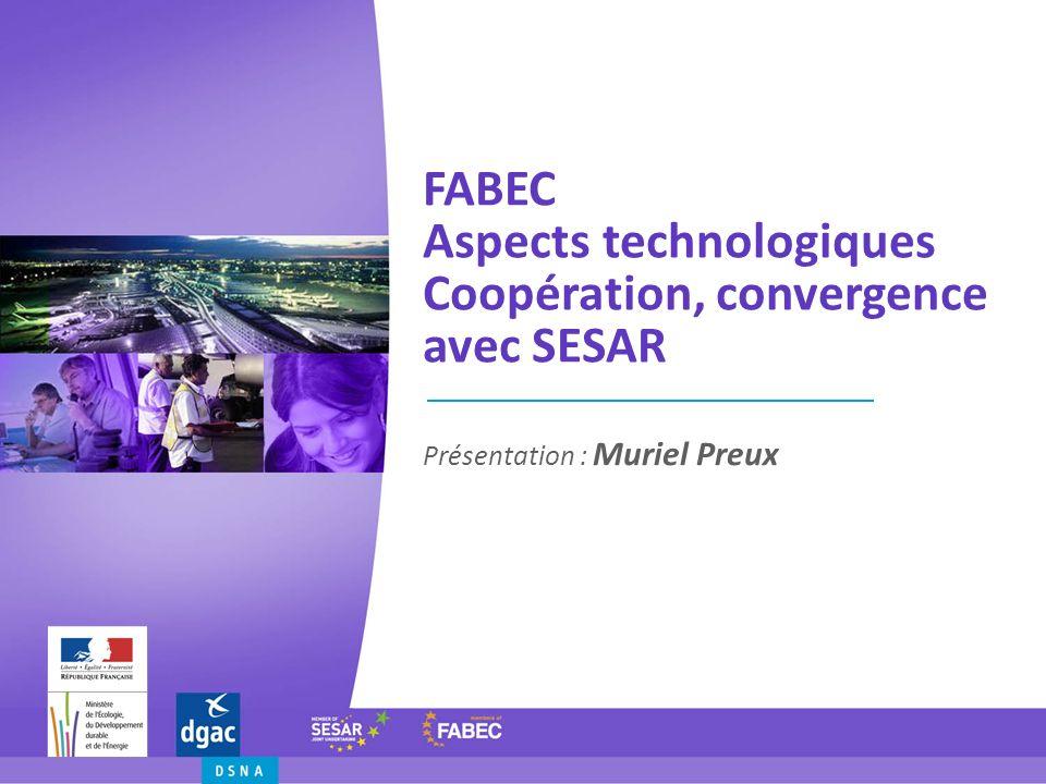 FABEC Aspects technologiques Coopération, convergence avec SESAR