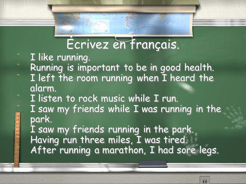 Écrivez en français. I like running.