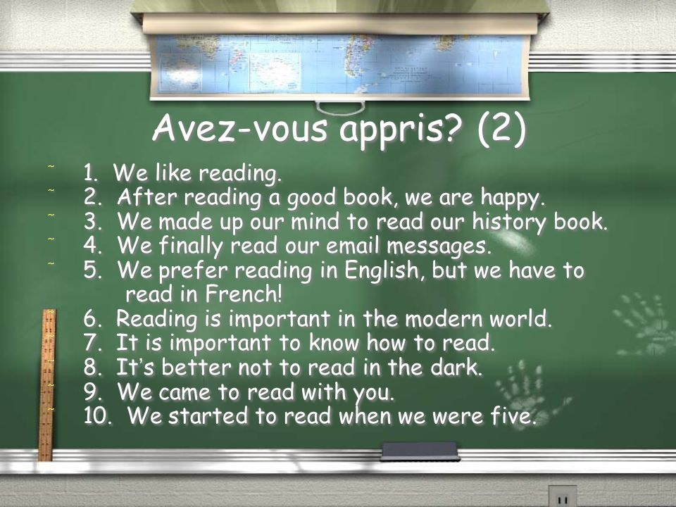 Avez-vous appris (2) 1. We like reading.