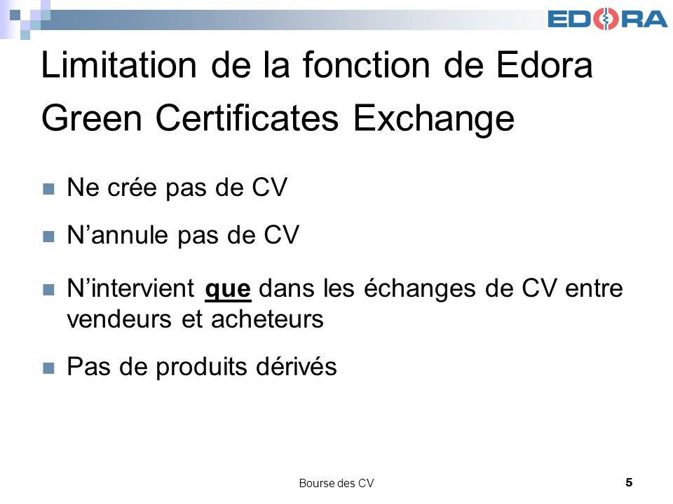 Limitation de la fonction de Edora Green Certificates Exchange
