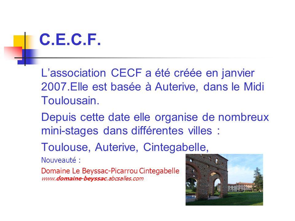 C.E.C.F. L'association CECF a été créée en janvier 2007.Elle est basée à Auterive, dans le Midi Toulousain.
