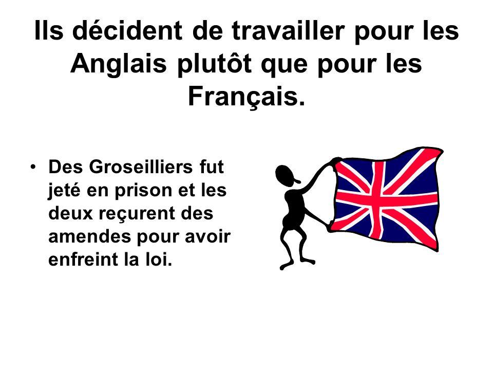 Ils décident de travailler pour les Anglais plutôt que pour les Français.