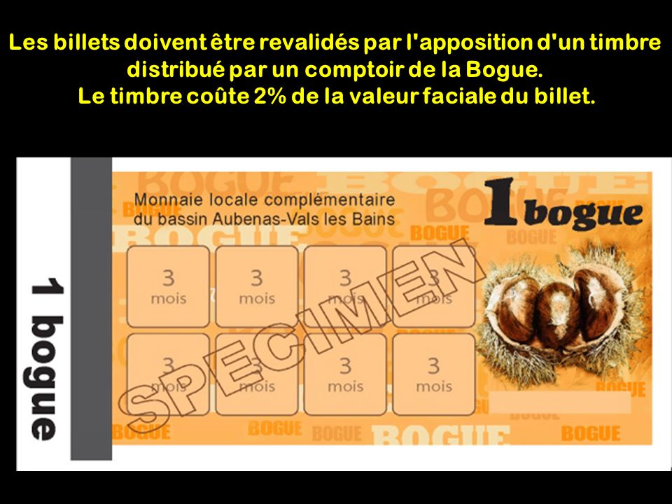 Les billets doivent être revalidés par l apposition d un timbre distribué par un comptoir de la Bogue.