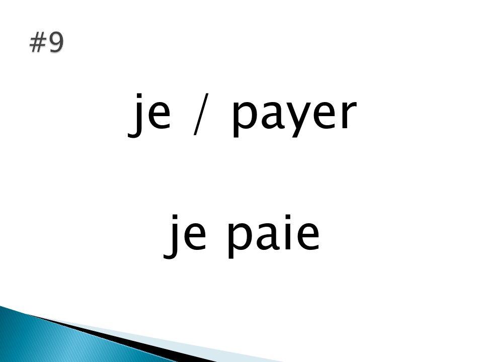 #9 je / payer je paie