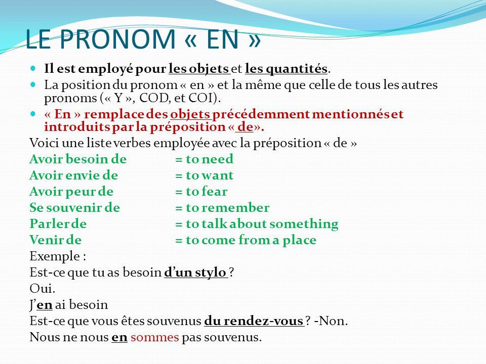 LE PRONOM « EN » Il est employé pour les objets et les quantités.