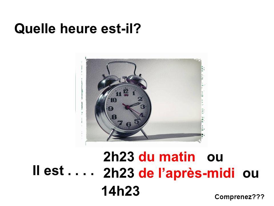 Quelle heure est-il 2h23 du matin ou 2h23 de l'après-midi ou