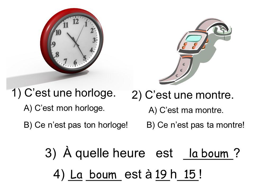 3) À quelle heure est _______