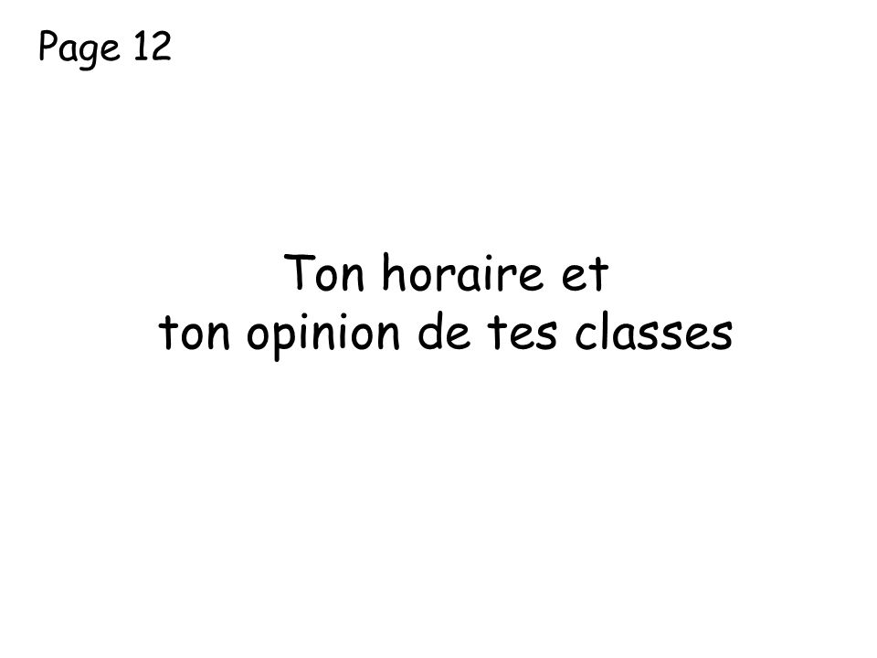 ton opinion de tes classes