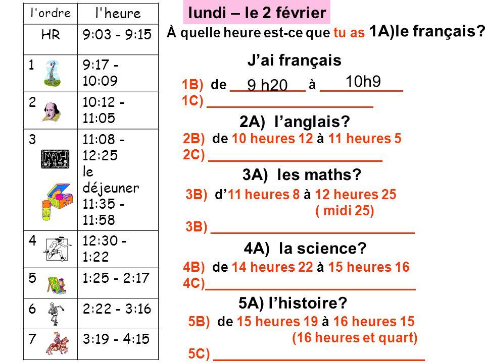 lundi – le 2 février 1A)le français J'ai français 10h9 9 h20