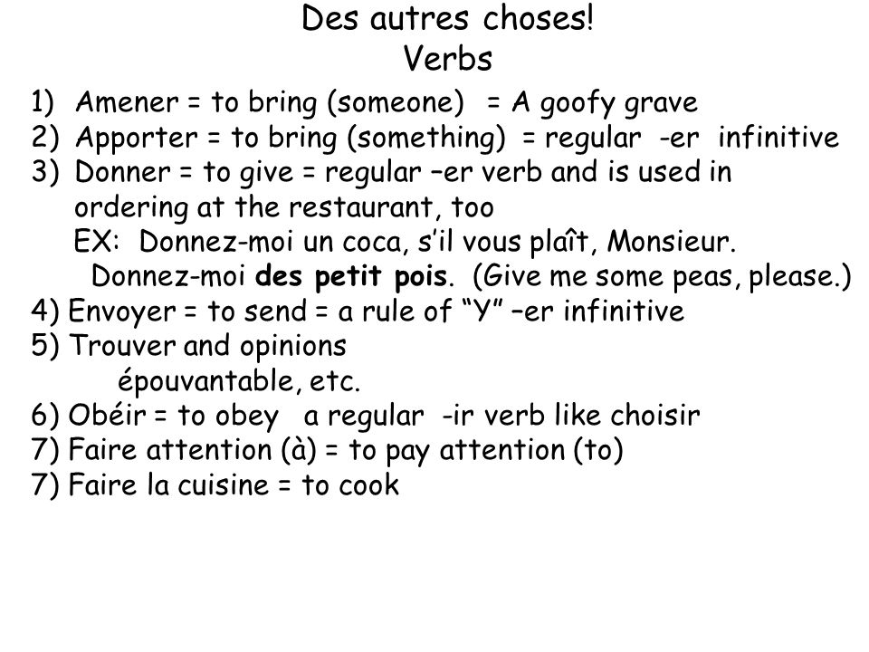 Des autres choses! Verbs Amener = to bring (someone) = A goofy grave