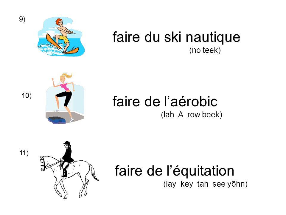 faire du ski nautique faire de l'aérobic faire de l'équitation