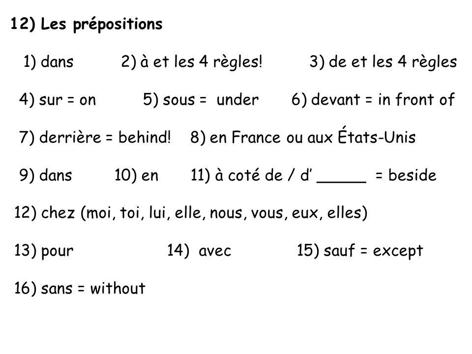 12) Les prépositions 1) dans 2) à et les 4 règles! 3) de et les 4 règles.