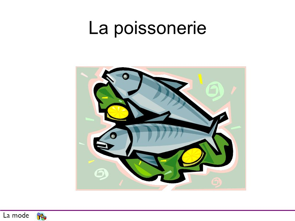 La poissonerie La mode