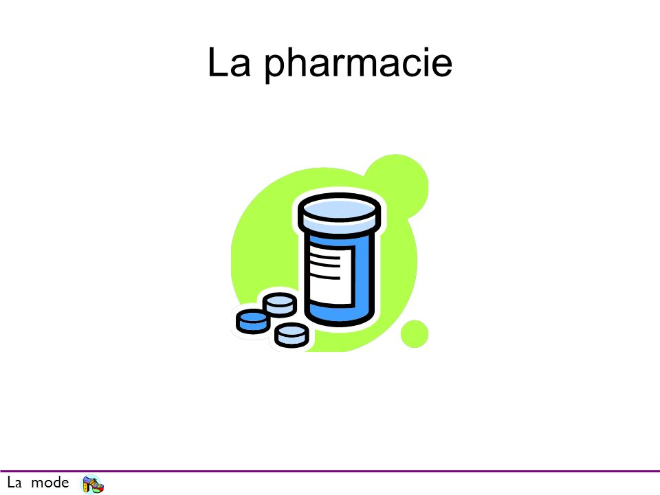 La pharmacie La mode